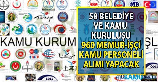 İŞKUR 22-27 Eylül 58 Belediye ve Resmi Kuruma KPSS'siz en az ilkokul, lise, önlisans ve lisans mezunu vasıflı vasıfsız işçi ve memur alımı yapılacağını duyurdu!