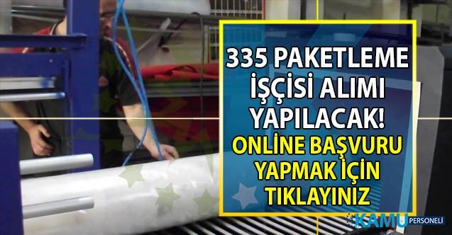 İŞKUR en az ilkokul mezunu 335 paketleme işçisi alımı yapacak!