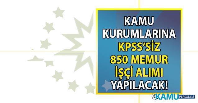 İŞKUR KPSS'siz kamu kurumlarına 850 memur personel alımı yapılacağını duyurdu!