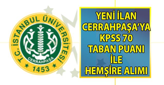 İstanbul Üniversitesi Cerrahpaşa Hastanesi KPSS 70 taban puanı ile 15 lisans mezunu hemşire alımı yapacak!