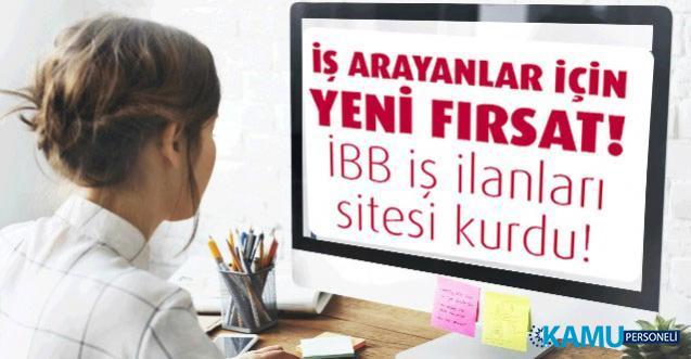 İstanbul'da iş arayanlar için yeni fırsat! İBB iş ilanları sitesi kurdu!