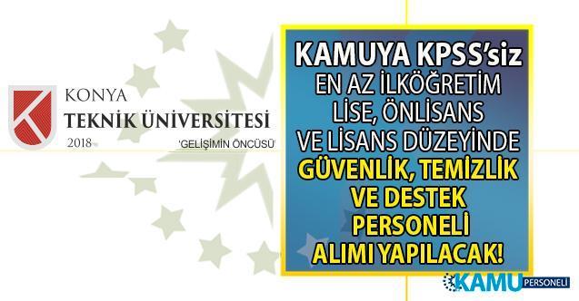 Konya Teknik Üniversitesi'ne İŞKUR aracılığı ile  16-21 Eylül arasında KPSS'siz işçi alımı yapılacak!