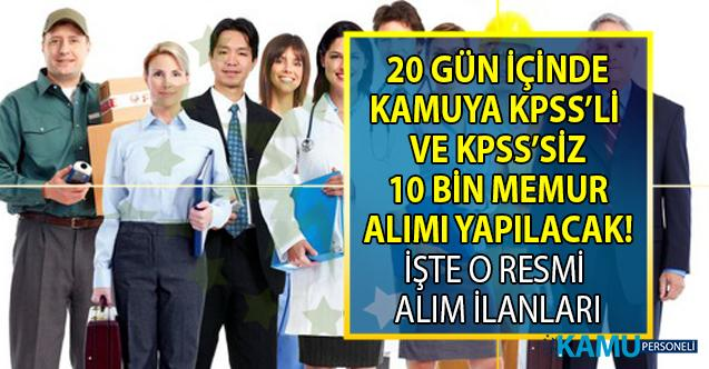KPSS'li ve KPSS'siz 20 gün içinde 10 Bin memur alımı yapılacak! İşçi-memur alan kamu Kurumları ilanları