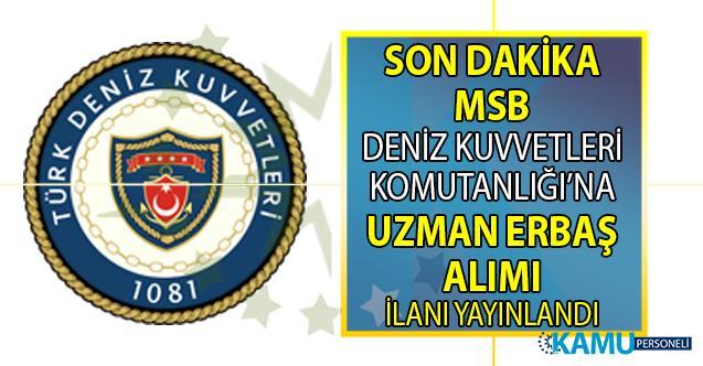 Millî Savunma Bakanlığı (MSB) Deniz Kuvvetleri Komutanlığı (DzKK) 2019 Yılı Uzman Erbaş Temini