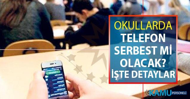 Okulda Cep Telefonu Serbest mi Yasak mı? Derslerde cep telefonu kullanımına yeni düzenleme geldi