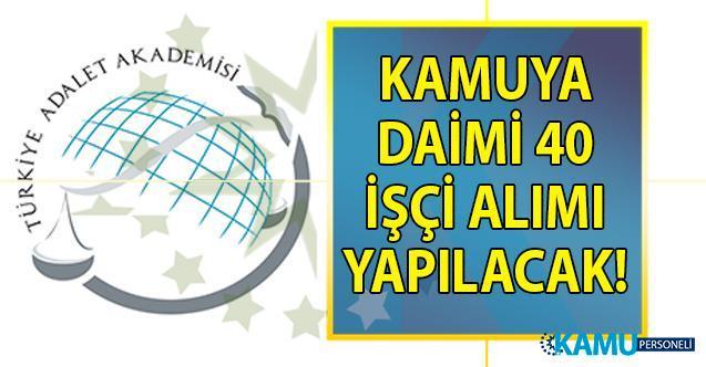 Türkiye Adalet Akademisi Başkanlığı İŞKUR üzerinden ilköğretim, lise ve önlisans mezunu 40 işçi alımı için başvuru ilanı yayınladı