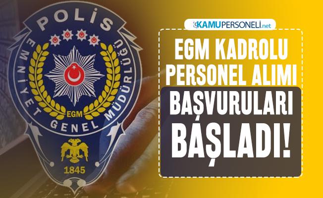 EGM kadrolu personel alımı başvuruları başladı! KPSS puanına göre alınacak