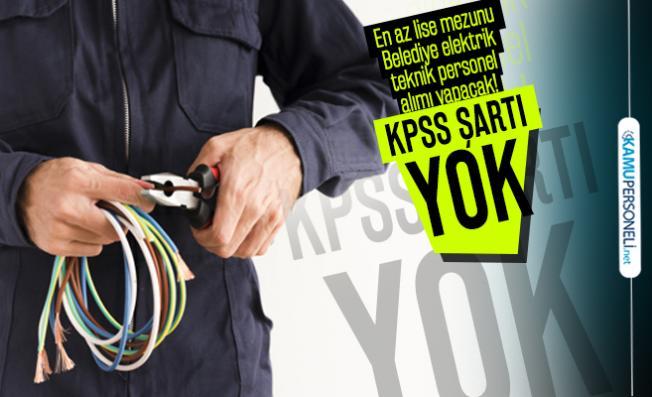 En az lise mezunu Belediye elektrik teknik personel alımı yapacak! KPSS şartı yok