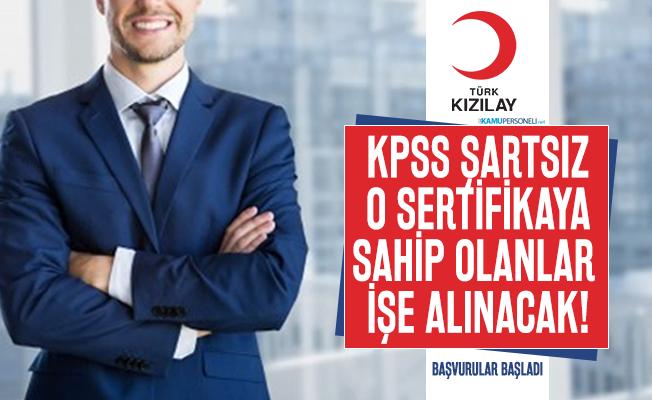 KPSS Şartsız o sertifikaya sahip olanlar Kızılay'da işe alınacak! Başvurular başladı