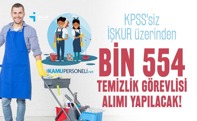 İŞKUR üzerinden Bin 554 Temizlik görevlisi alımı yapılacak!