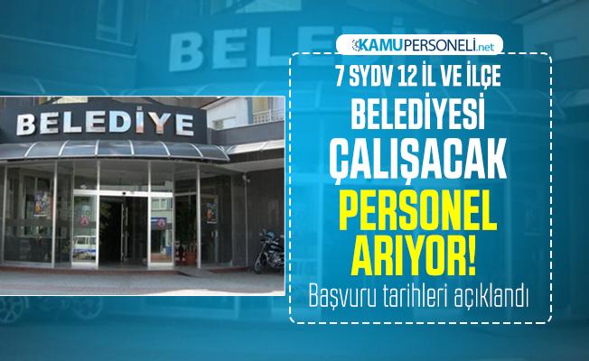 7 SYDV 12 il ve ilçe belediyesi çalışacak personel arıyor! Başvuru tarihleri açıklandı