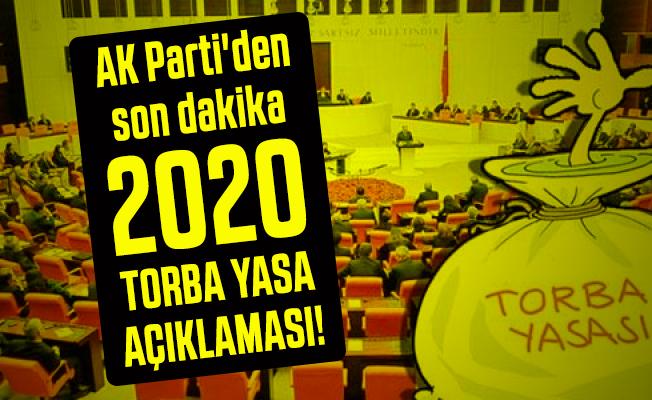 AK Parti'den son dakika 2020 torba yasa açıklaması! 2020 yılı yeni torba yasa maddeleri neler?
