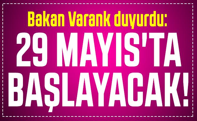 Bakan Varank duyurdu:  29 Mayıs'ta başlayacak!