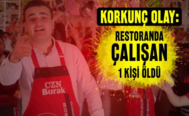 CZN Burak'ın restoranında korkunç olay: 1 ölü!