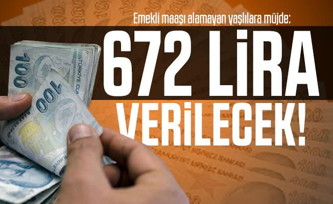 Emekli maaşı alamayan yaşlılara müjde: 672 lira verilecek!