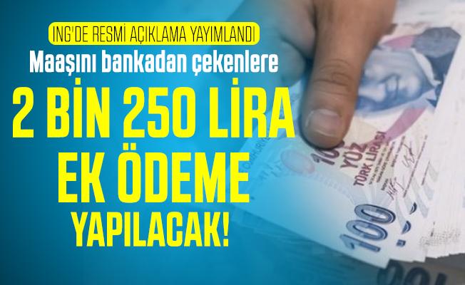 Emekli maaşı alan ve alacaklara ING'den emekli maaşına ek 2 bin 250 lira ödeme yapılacak!