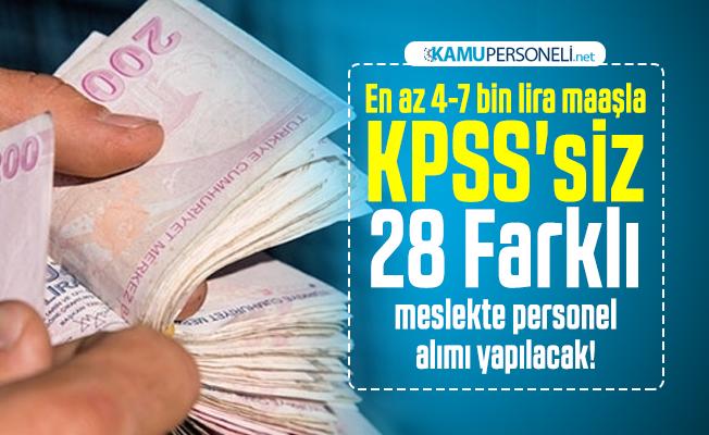En az 4-7 bin lira maaşla KPSS'siz 28 Farklı meslekte personel alımı yapılacak!