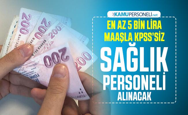 En az 5 bin lira maaşla KPSS'siz sağlık personeli alınacak! Başvuru şartları neler?