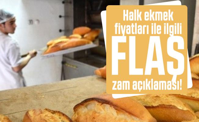 Halk ekmek fiyatları ile ilgili flaş zam açıklaması!