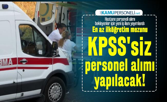 Hastane personeli alımı bekleyenler için yeni iş ilanı yayımlandı: En az ilköğretim mezunu KPSS'siz personel alımı yapılacak!