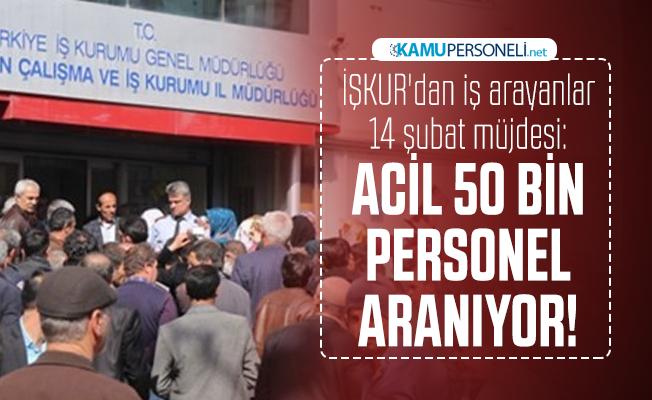 İŞKUR'dan iş arayanlara 14 şubat müjdesi: Kamu ve özel kurumlar ACİL 50 bin personel alımı yapacak!