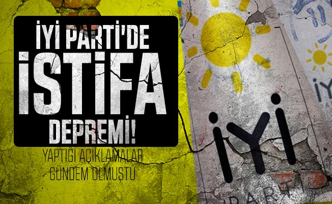 İYİ Parti'de istifa depremi! Yaptığı açıklamalar gündem olmuştu