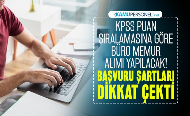 KPSS puan sıralamasına göre büro memur alımı yapılacak! Başvuru şartları dikkat çekti