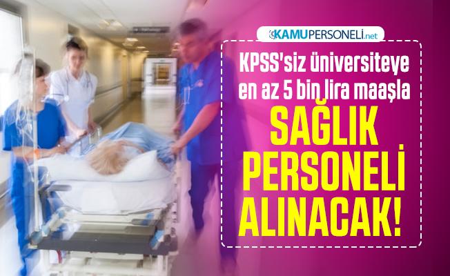 KPSS'siz üniversiteye en az 5 bin lira maaşla sağlık personeli alınacak! Başvuru şartları açıklandı