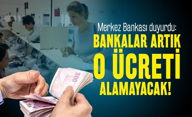 Merkez Bankası duyurdu: Bankalar artık o ücreti alamayacak!