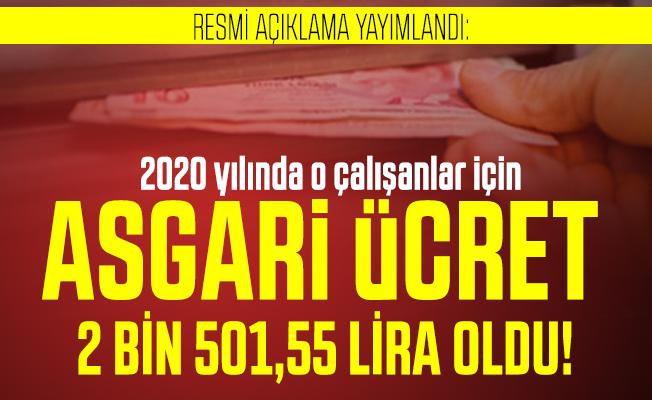 Resmi açıklama yayımlandı: Asgari ücret 2020 yılında o çalışanlar için 2 bin 501,55 lira oldu!