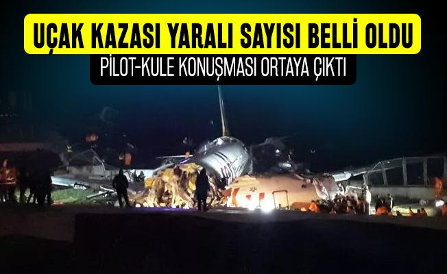 Son dakika İstanbul'da Sabiha Gökçen Havalimanında uçak kazasında yaralı sayısı açıklandı! Pegasus uçak kazası pilot kule konuşması ortaya çıktı