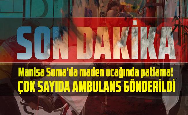 Son dakika Manisa Soma'da maden ocağında patlama!  Çok sayıda ambulans gönderildi