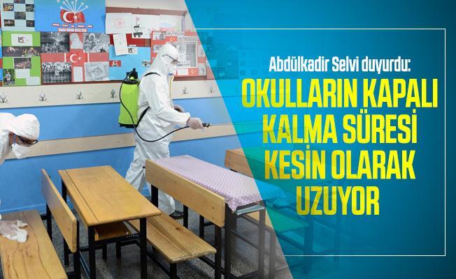 Abdülkadir Selvi duyurdu: Okulların kapalı kalma süresi kesin olarak uzuyor