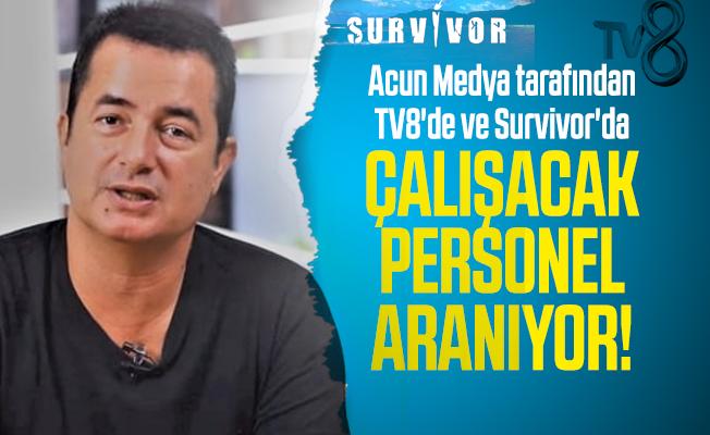 Acun Medya tarafından TV8'de ve Survivor'da çalışacak personel aranıyor!