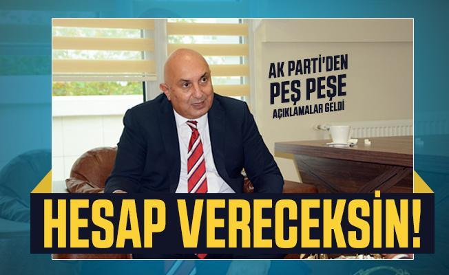 AK Parti'den peş peşe açıklamalar geldi: Hesap vereceksin!