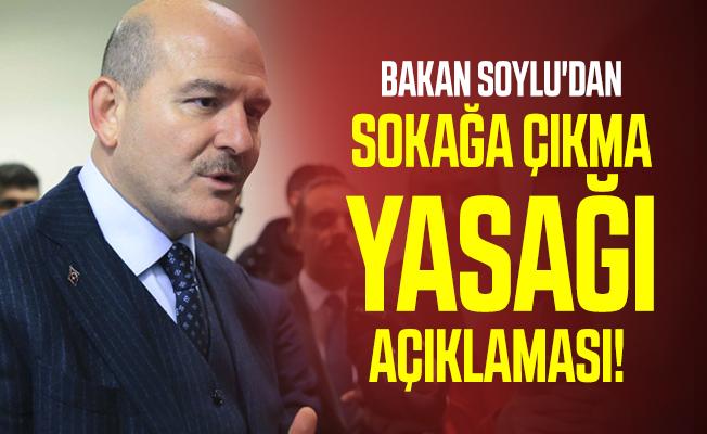 Bakan Soylu'dan sokağa çıkma yasağı ve af açıklaması!