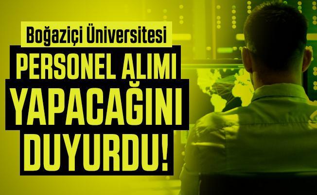 Boğaziçi Üniversitesi personel alımı yapacağını duyurdu!