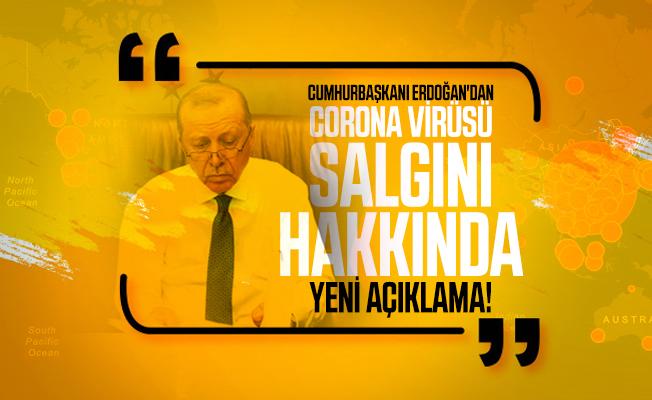 Cumhurbaşkanı Erdoğan'dan corona virüsü salgını hakkında yeni açıklama!