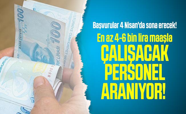 En az 4-6 bin lira maaşla çalışacak personel aranıyor! Başvurular 4 Nisan'da sona erecek!