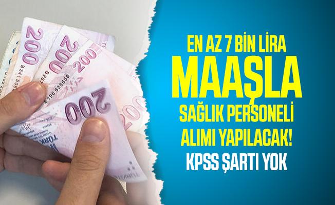 En az 7 bin lira maaşla sağlık personeli alımı yapılacak! KPSS şartı yok