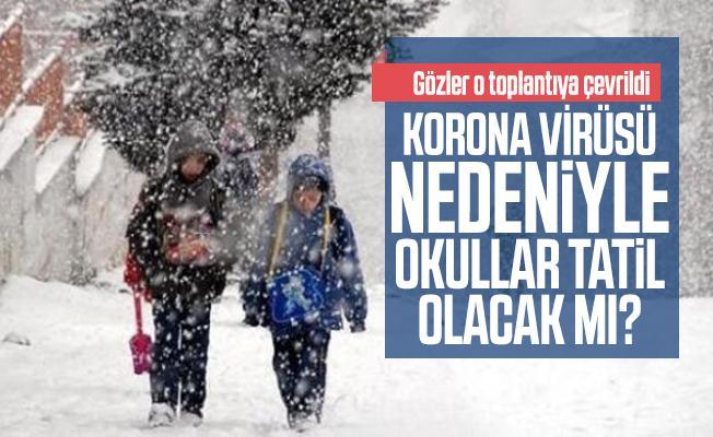 Gözler o toplantıya çevrildi: Korona virüsü nedeniyle okullar tatil olacak mı?