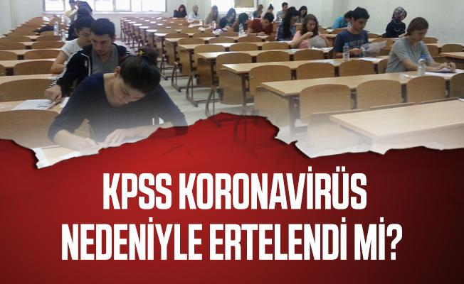 KPSS Koronavirüs nedeniyle ertelendi mi? Sınavlar iptal edildi mi? Resmi açıklama bekleniyor