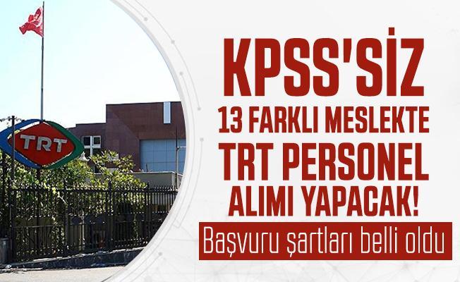 KPSS'siz 13 Farklı meslekte TRTpersonel alımı yapacak! Başvuru şartları belli oldu