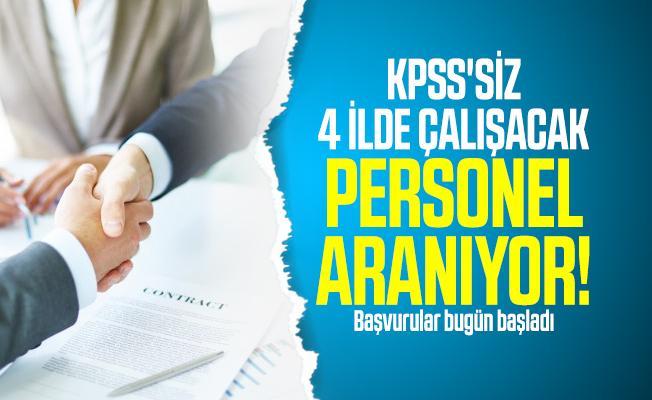 KPSS'siz 4 ilde çalışacak personel aranıyor! Başvurular bugün başladı