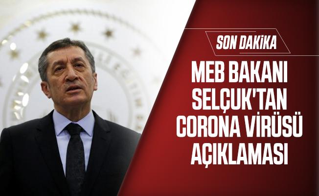 MEB Bakanı Selçuk'tan son dakika corona virüsü açıklaması!