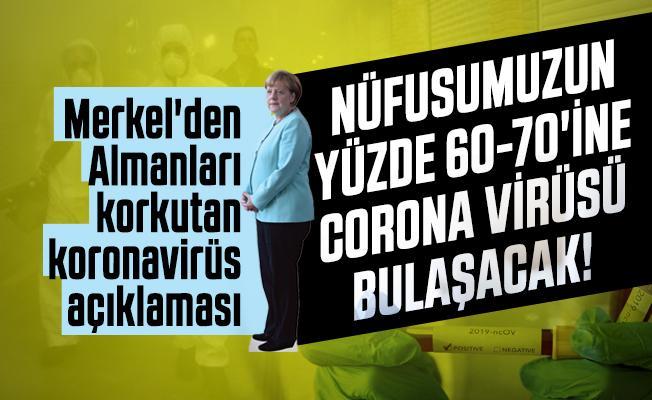 Merkel'den Almanları korkutan koronavirüs açıklaması: Nüfusumuzun yüzde 60-70'ine corona virüsü bulaşacak!