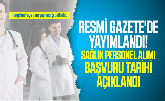 Resmi Gazete'de sağlık personel alım ilanı yayımlandı! Hangi kadroya alım yapılacağı belli oldu