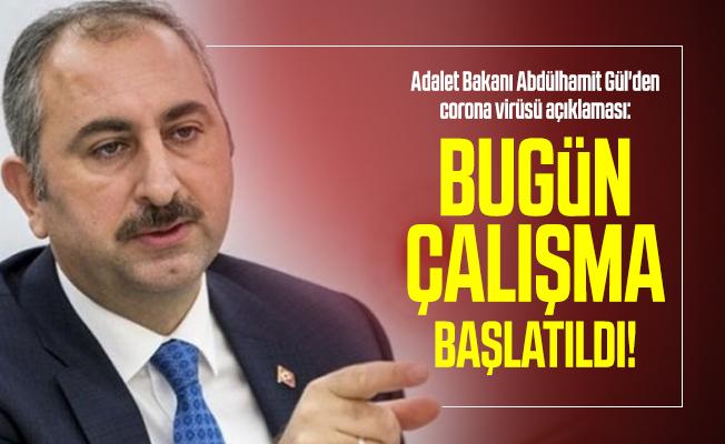 Son dakika Adalet Bakanı Abdülhamit Gül'den corona virüsü açıklaması: Bugün çalışma başlatıldı!