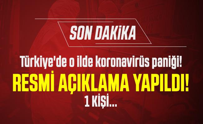 Son dakika Türkiye'de o ilde koronavirüs paniği! Resmi açıklama yapıldı! 1 kişi...