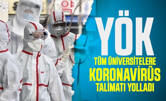 YÖK tüm üniversitelere koronavirüs talimatı yolladı: Yabancı uyruklu öğrencileri ve akademisyenleri ilgilendiriyor!